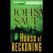 For more than three decades John Saul has haunted the New York Times best seller list - and listeners imaginations - with his chilling tales of psychological suspense and supernatural horror. His instinct for striking the deepest chords of fear in our hearts and minds is unerring, and his gift for steering a tale from the light of day into the darkest depths of nightmare is at its harrowing best in House of Reckoning.