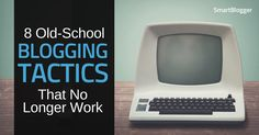 Lots of old-school blogging tactics that used to work like gangbusters no longer work today. Make sure you're not wasting time with any of these.