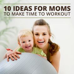10 Ideas for Moms to Make Time for Workouts #workouts #moms #skinnyms