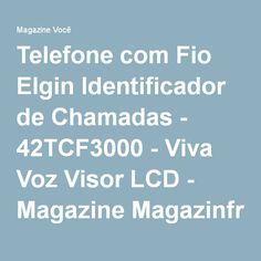 Telefone com Fio Elgin Identificador de Chamadas - 42TCF3000 - Viva Voz Visor LCD - Magazine Magazinfreitas