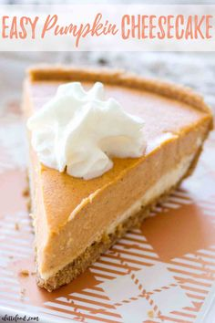 This homemade Pumpkin Cheesecake Recipe is gluten-free! A layer of vanilla cheesecake, a layer of spiced pumpkin cheesecake, and a pinch of whipped cream make this super simple pumpkin cheesecake that is a holiday dessert favorite! Easy Pumpkin Pie, Pumpkin Pie Recipes, Baked Pumpkin, Spiced Pumpkin, Pumpkin Pie Recipe No Eggs, No Bake Pumpkin Pie, Pumpkin Dessert, No Bake Pumpkin Cheesecake, Homemade Cheesecake