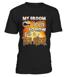 # TAXI DRIVER Halloween T Shirts .  My broom broke so now I'm a TAXI DRIVER - Best Design for T shirt in Halloween DayTAXI DRIVER shirts, TAXI DRIVER T Shirts, Halloween ShirtsFind More Halloween Job T Shirts here : https://www.teezily.com/stores/halloween-job39PREMIUM T-SHIRT WITH EXCLUSIVE DESIGN – NOT SELL IN STORE AND OTHER WEBSITEGauranteed safe and secure checkout via:PAYPAL | VISA | MASTERCARD