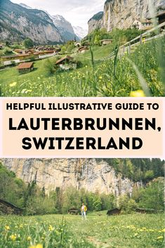 A Helpful Illustrative Guide to Lauterbrunnen, Switzerland Travel Tours, Europe Travel Tips, Zermatt, Bern, Grindelwald, Swiss Travel, One Day Trip, Germany Europe