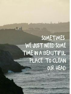 Sometimes we just need some time in a beautiful place to clean our head – Affirmations. Sometimes we just need some time in a beautiful place to clean our head – Affirmations. Positive Quotes, Motivational Quotes, Inspirational Quotes, Beautiful Places Quotes, Citation Nature, Wanderlust Quotes, Wanderlust Travel, Best Travel Quotes, Quotation Marks