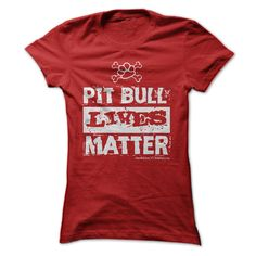 (Greatest T-Shirts) Pit Bull Lives Matter - Buy Now...