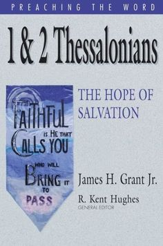 1 2 Thessalonians The Hope Of Salvation Preaching Word