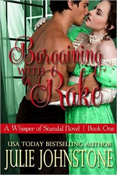 Bargaining With a Rake (A Whisper Of Scandal Novel Book 1) - Kindle edition by Julie Johnstone. Romance Kindle eBooks @ Amazon.com.