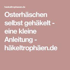 Osterhäschen selbst gehäkelt - eine kleine Anleitung - häkeltrophäen.de