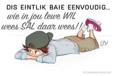 Baie eenvoudig Afrikaanse Quotes, New Perspective, Winnie The Pooh, Tart, Sayings, Life, Qoutes, Africa, Garden