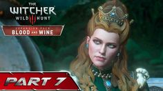 The Witcher 3: Blood and Wine Gameplay Walkthrough Part 7 - WINE IS SCARED