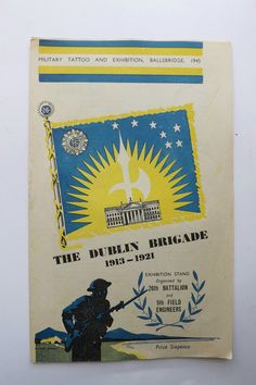 Vintage Irish Exhibition Programme-THE DUBLIN BRIGADE 1913-1921-Ballsbridge '45 in Collectables, Paper & Ephemera, Ephemera | eBay