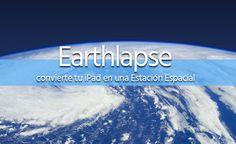 Earthlapse para iPhone, iPad y iPad Mini – App del Día de iPadizate