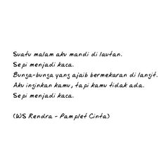 quotes indonesia One of the great poet from Indone Text Quotes, Poetry Quotes, Music Quotes, Rock And Roll Quotes, Poems Beautiful, Tiny Tales, Quotes Indonesia, Quote Of The Day, Quotations