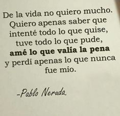 Short Verses of Pablo Neruda Spanish Memes, Spanish Quotes, Gabriel Garcia Marquez Quotes, Book Quotes, Me Quotes, Neruda Quotes, Short Verses, Ig Captions, Appreciation Quotes
