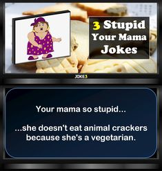 3 Stupid Your Mama Jokes, or Yo Mama Jokes (however you spell it! Three yo mama jokes that are very funny. Just a few jokes from our growing collection. We hope you enjoy them! Your Mama Jokes, Yo Momma Jokes, Funny Jokes, Food Jokes, Hilarious, Impractical Jokes, Istanbul Film Festival, Pregnancy Jokes, Funny Comebacks