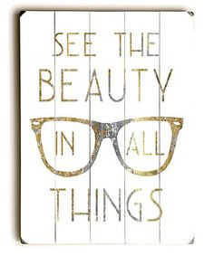 Beauty is in all things.