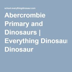 Abercrombie Primary and Dinosaurs | Everything Dinosaur