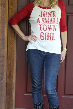 """Just a Small Town Girl"" Baseball Tee"