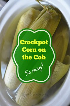 Crockpot Corn on the Cob Recipe - Thrifty Jinxy