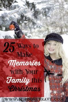 25 fun and simple traditions to begin. A great list of ways to make fabulous memories as a family this Christmas season!