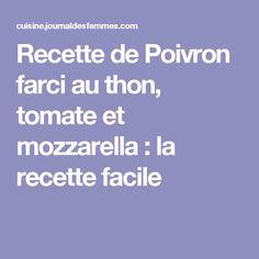Recette de Poivron farci au thon, tomate et mozzarella : la recette facile