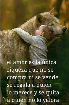 El amor es la única riqueza.
