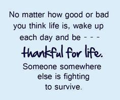Be Thankful For Life