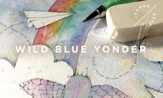WILD BLUE YONDER | an online art course with danielle donaldson