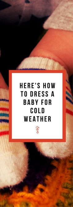 How to Dress a Baby, a Toddler, or a Newborn for Cold Weather