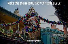 Make this the best BIG EASY Christmas EVER. DerekAnthonyMitchell