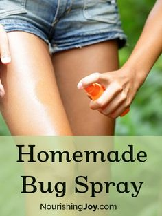 Homemade Bug Spray and Insect Repellents - Nourishing Joy