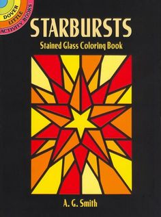 Starbursts Stained Glass Coloring Book (Dover Stained Glass Coloring Book) by A. G. Smith http://www.amazon.com/dp/0486444600/ref=cm_sw_r_pi_dp_Z8IOvb189SKNQ