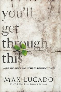 You'll Get Through This: Hope and Help for Your Turbulent Times By Max Lucado A book of encouragement, comfort, strength and wisdom. Highly recommended.