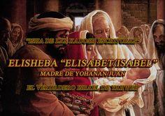 """ELISHEBA אלישׁבע """"ELISABET/ISABEL"""" MADRE DE YOHANAN """"JUAN"""""""