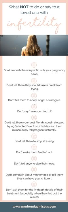 What NOT to say or do to a loved one with infertility or struggling to conceive. It can be really HARD when your friend or family member is struggling to fall pregnant, so here's a little guide. See the full post over at moderndaymissus.com!