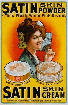 """Satin Skin Powder ad, 1903    """"Don't you want a satin skin!"""""""