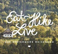 Eat Hike Live – jetzt wird ein Steiermark Reiseführer gemacht