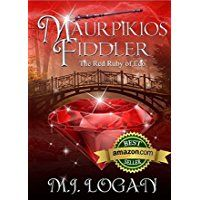 Maurpikios Fiddler: The Red Ruby of Edo is book three in a series of extraordinary tales of magic, hope lost and found, and love, written by M.J. Logan. Readers are presented with fantasy at its best, with sophisticated characters and a powerful conflict between the...