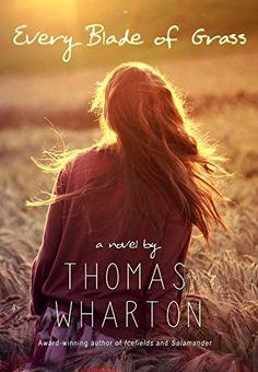 Every Blade of Grass: A Novel by Thomas Wharton, http://www.amazon.com/dp/B00MTEEDGM/ref=cm_sw_r_pi_dp_m27xub0VCV62K