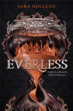 Everless by Sara Holland • January 2nd, 2018 • Click on Image for Summary!