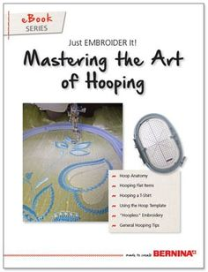 One of the most important aspects of beautiful machine embroidery is proper hooping. Learn step-by-step how to prepare and hoop projects for successful design stitch-outs every time with this FREE downloadable eBook from BERNINA.