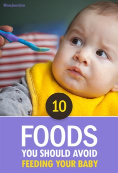 10 Foods You Should Avoid Feeding Your Baby