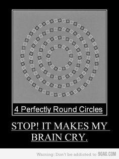 Illusion... tricky brain.