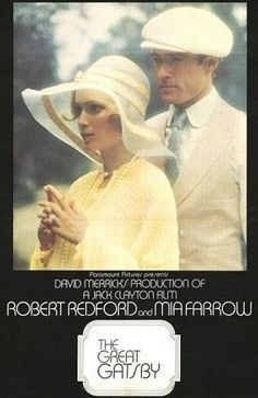 The Great Gatsby with Robert Redford and Mia Farrow...It was such a great film but still can't wait for the new one !!!