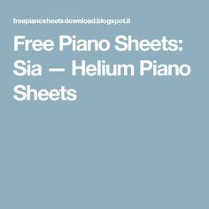 Free Piano Sheets: Sia — Helium Piano Sheets