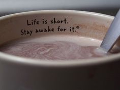 life is short stay awake for it, coffee, life, words, quotes