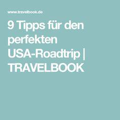 9 Tipps für den perfekten USA-Roadtrip   TRAVELBOOK