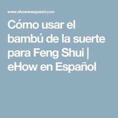 Cómo usar el bambú de la suerte para Feng Shui | eHow en Español
