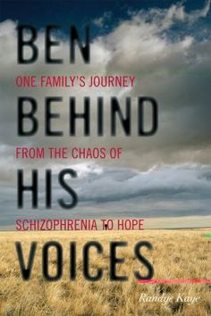 Cover image for Ben behind his voices : one family's journey from the chaos of schizophrenia to hope