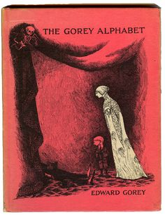 The Gorey Alphabet cover design/illustration by Edward Gorey Book Cover Design, Book Design, Edward Gorey Books, Vintage Book Covers, Vintage Books, Art Plastique, Macabre, Dark Art, Cover Art